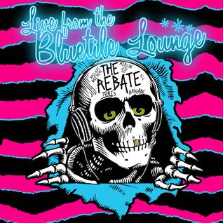"LIVE FROM THE BLUE TILE LOUNGE ""THE REBATE"""