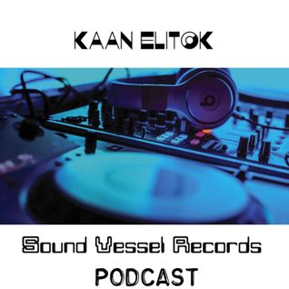 Sound Vessel Records Podcast 015 By Kaan Elitok