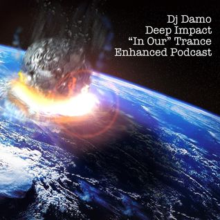 "Damo - Deep Impact - ""In Our"" Trance Podcast"