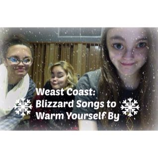 Weast Coast: Blizzard Songs to Warm Yourself By (02/01/15)