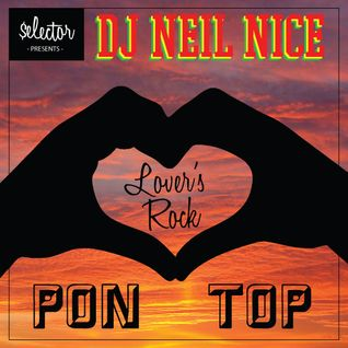 Selector Presents: Lover's Rock Pon Top