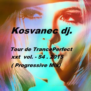 Kosvanec dj. - Tour de TrancePerfect xxt vol.54-2015(Progressive Mix)
