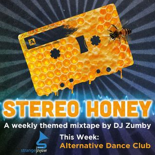 Stereo Honey Episode 20:  Alternative Dance Club