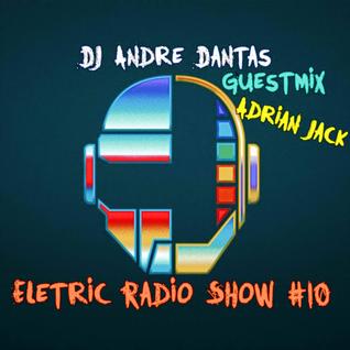 Eletric Radio Show #10 (Guestmix Adrian Jack)