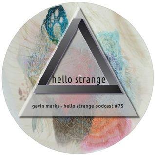 gavin marks - hello strange podcast #75