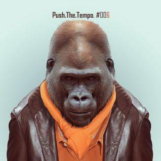 Push the tempo @ 006