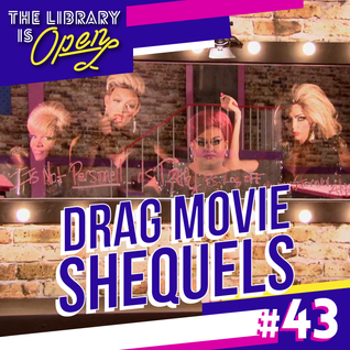 #43 Drag Movie Shequels