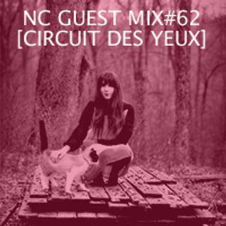 NC GUEST MIX#62: CIRCUIT DES YEUX