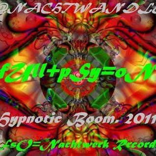 Dj - Nachtwandler - Hypnotic Boom. 2011