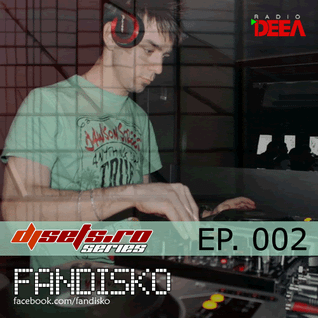 djsets.ro series (exclusive mix) - episode 002 - fandisko