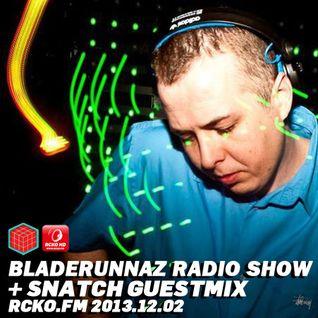 Bladerunnaz Radio Show w/ SNATCH + Mentalien @ RCKO.FM 2013.12.02