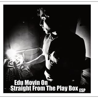 Edu Movin On - Straight From The Play Box