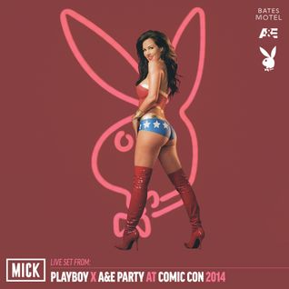 MICK: Playboy x A&E x Comic Con 2014 Live Set