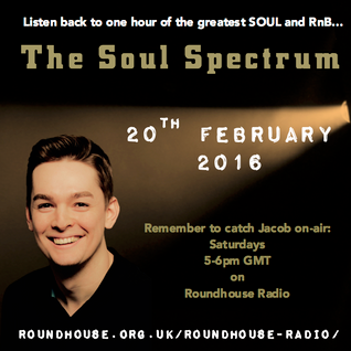 20th February 2016 - The Soul Spectrum - JacobSoulRadio