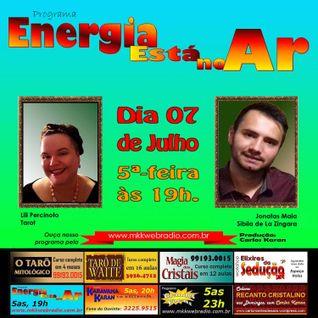 Programa Energia Esta No Ar 07/07/2016 - Lili Percinoto e Jonatas Maia