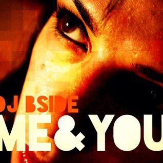 Dj Bside - Me&You (DjSet)