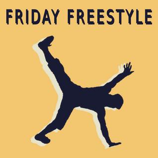 Friday Freestyle 08 — 2013.12.13