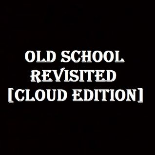 Dj French - Old School Revisited [ Cloud Edition ]