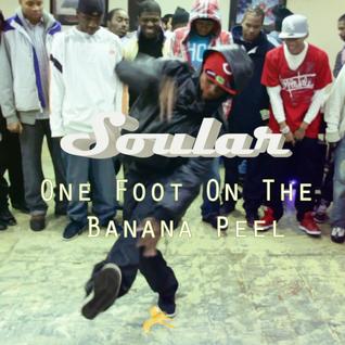 Soular - One Foot On The Banana Peel (Footwork)
