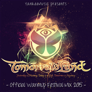 Tomorrowland 2015 - Official WarmUp Festival Mix - mixxed by YankeeMusic