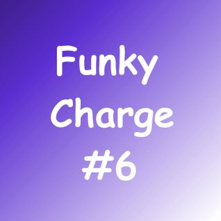Funky Charge #6