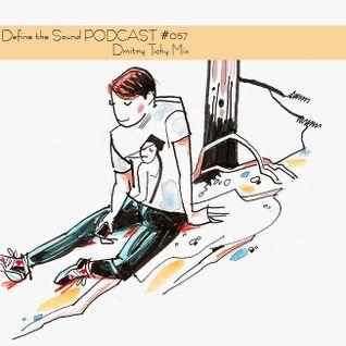 Dmitry Tichy - Define the Sound PODCAST #057