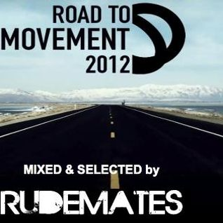 RUDEMATES - ROAD TO MOVEMENT 2012