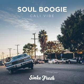 Sinke Fresh - Soul Boogie (Cali Vibe)