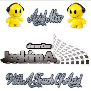 Joakim A. - With A Touch of Acid 001 - uplifting mixsession on 3 decks. antoniadis.at