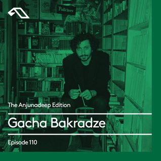 The Anjunadeep Edition 110 With Gacha Bakradze