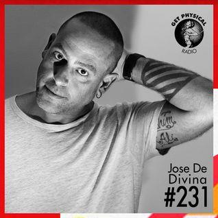 Get Physical Radio #231 mixed by Jose De Divina
