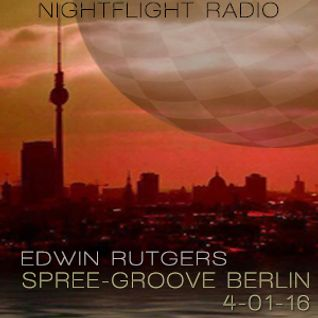 Edwin Rurgers - Spree Groove Berlin 04-01-16 Nightflight Radio