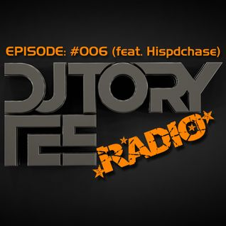 DJ TORY TEE RADIO - EPISODE #006 - HISPDCHASE
