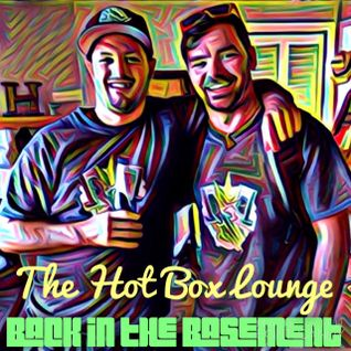The Hot Box Lounge - Back In The Basement
