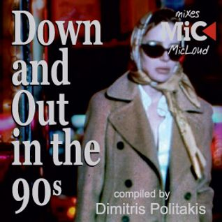Down and Out in the 90's  - by Dimitris Politakis