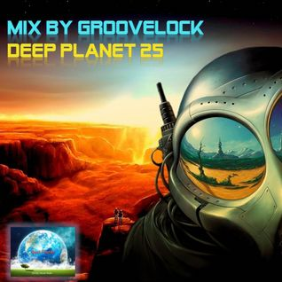 Deep Planet 25 ][ Mix by Groovelock