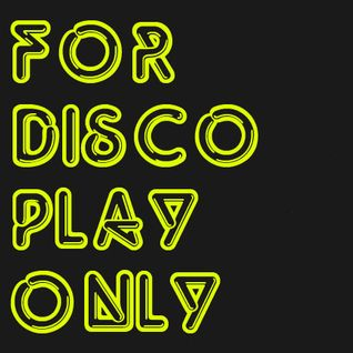 For Disco Play Only - Promo Mix