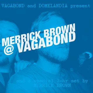 Merrick Brown @ VAGABOND (5-AUG-2016)