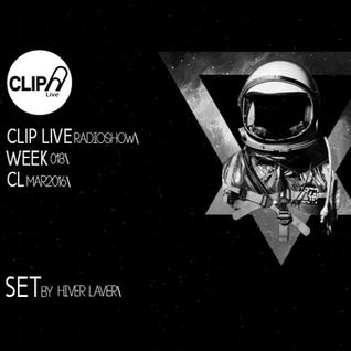 CLIP LIVE RADIO 018 - Special Weekly Guest Set By Hiver Laver - 04.03.2016