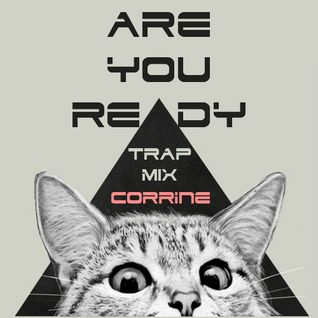 ARE YOU READY TRVP Mix - by CORRINE
