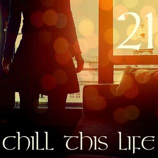 Tom Carmine - Chill This Life Compilation Vol.21