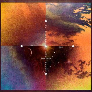 Acid Dann - Taboo For Emptiness [mixtape]