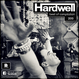Hardwell - Best Of Compilation (2013)