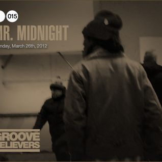 GrooveBelievers #015: Mr. Midnight