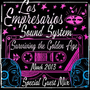 Empresarios present Surviving The Golden Age DJ Mix - March 2013