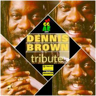REGGAE CITY - DENNIS BROWN TRIBUTE
