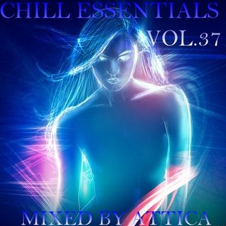 Chill Essentials 37 - Mixed By Attica