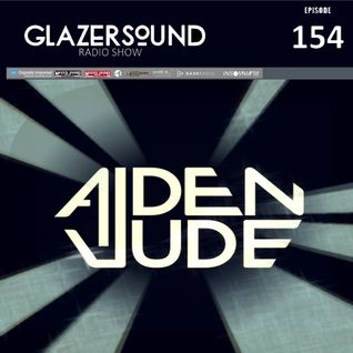 Glazersound Radio Show Episode #154_Guest Aiden Jude