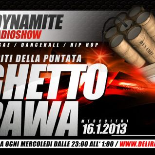 DYNAMITE radio show ospiti dal jamrock | GHETTO POWA | WWW.DELIRADIO.IT