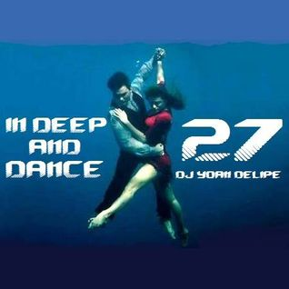 @YoanDelipe 'InDeep and Dance 27'